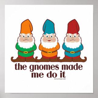 Les gnomes m'ont incité à le faire humour poster