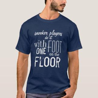 """Les """"joueurs de billard le font…"""" T-shirt de"""