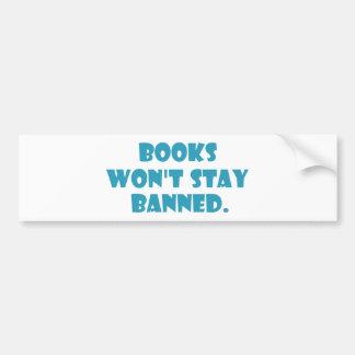 Les livres ne resteront pas interdits autocollant de voiture