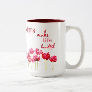 Les mamans font à la vie la belle tasse