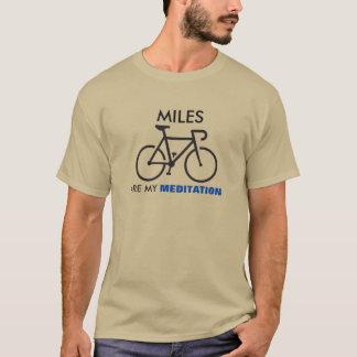 Les milles sont ma méditation t-shirt