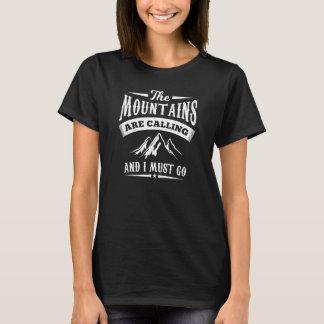 Les montagnes appellent et je dois aller chemise t-shirt