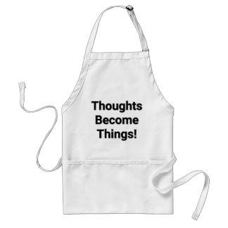 Les pensées deviennent des choses ! Tablier