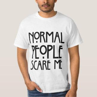 Les personnes normales humoristiques m'effrayent t-shirt