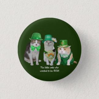 Les petits chats qui ont voulu être irlandais badge rond 2,50 cm