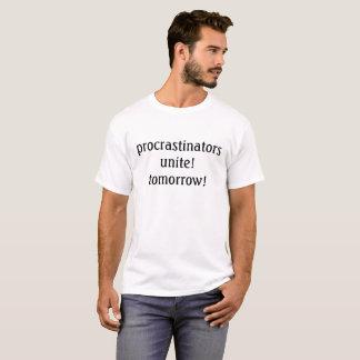 les procrastinators unissent ! demain ! T-shirt