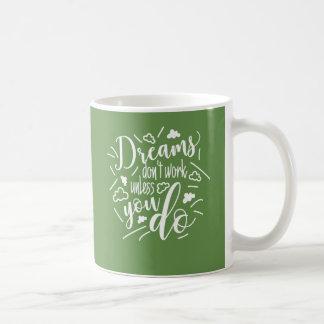 Les rêves de tasse de citation d'amusement ne