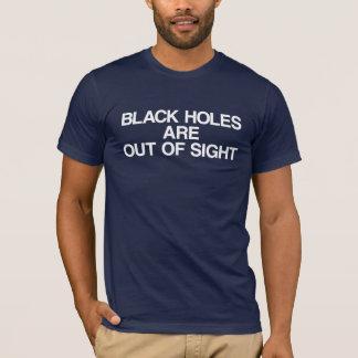 Les trous noirs sont hors de vue t-shirt