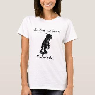 Les zombis mangent des cerveaux - vous êtes sûrs t-shirt