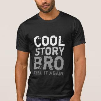 L'histoire fraîche Bro, lui indiquent encore la T-shirt