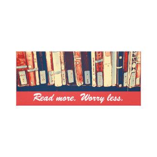 Lisez plus, inquiétez moins de toile