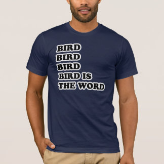 L'oiseau est le mot t-shirt