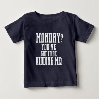 LUNDI ? Vous devez ME BADINER ! Pièce en t T-shirt Pour Bébé