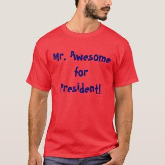 M. Awesome pour le Président T-shirt