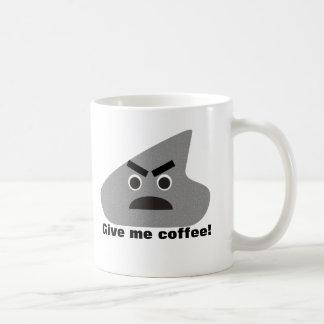 M. Grouchy - donnez-moi la tasse de café !