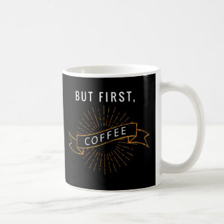Maar eerst, Koffie Koffiemok