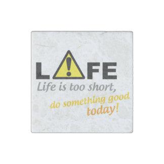 Magnet En Pierre La vie est trop courte, font quelque chose bonne