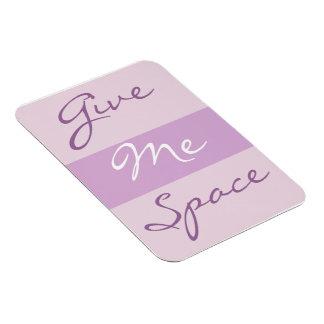 Magnet Flexible Ayez besoin d'un certain espace à vous-même ?