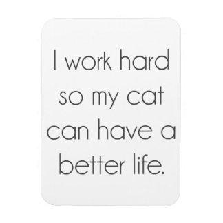 Magnet Flexible Je travaille dur ainsi mon chat peut avoir une