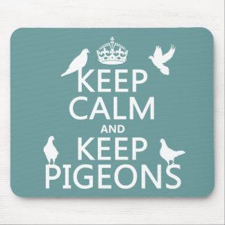 Maintenez calme et gardez les pigeons - toutes les tapis de souris