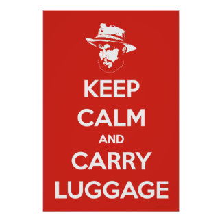 Maintenez calme et portez le bagage