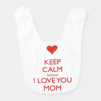 maintenez calme parce que je t'aime maman bavoir