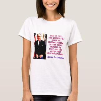 Mais nous n'accepterons pas - Lyndon Johnson T-shirt