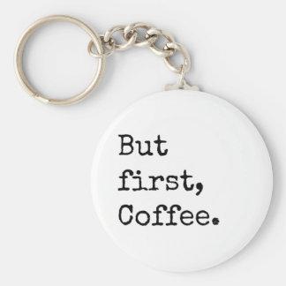 Mais premier café porte-clé rond
