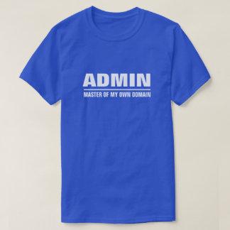 Maître d'Admin de mon propre domaine T-shirt