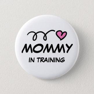 Maman dans le bouton de pinback de formation badge rond 5 cm