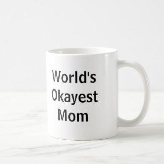 Maman d'Okayest du monde Mug Blanc