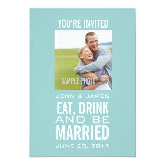 Mangez la boisson soit mariage bleu marié de photo carton d'invitation  12,7 cm x 17,78 cm