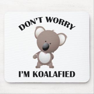 Me maak niet ongerust ik Koalafied ben Muismatten