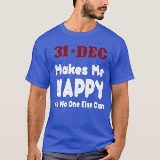 Me rend 31 décembre heureux - T-shirt