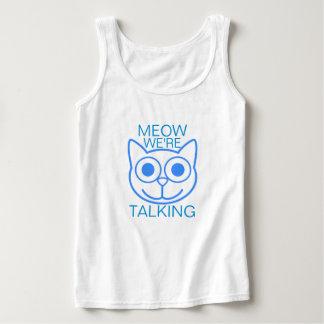 Meow que nous parlons débardeur