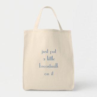 Mettez un peu de lait maternel sur ceci tote bag
