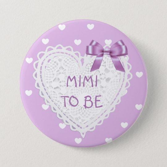 Mimi à être bouton de baby shower de coeurs badge rond 7,6 cm