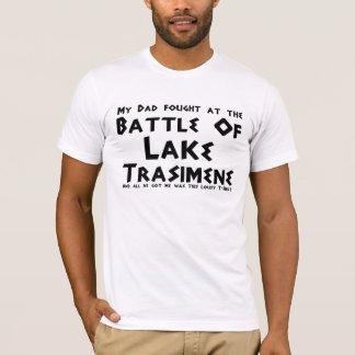 Mon papa a combattu à la bataille du lac Trasimene T-shirt
