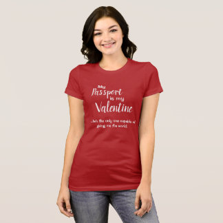 Mon passeport est mon T-shirt de Valentine