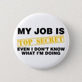 Mon travail est extrêmement secret badge rond 5 cm