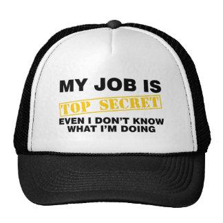 Mon travail est extrêmement secret casquette de camionneur
