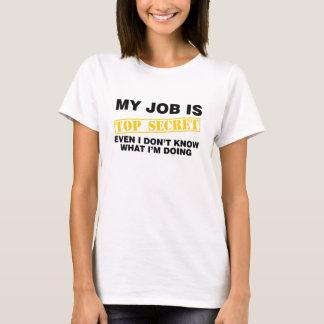 Mon travail est extrêmement secret t-shirt