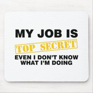 Mon travail est extrêmement secret tapis de souris