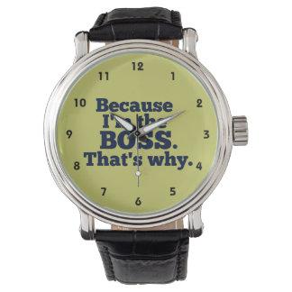 Montres Bracelet Puisque je suis le patron, c'est pourquoi