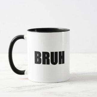 Mug BRUH ! Hippie à la mode de mots d'argot de rue de