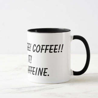MUG CAFÉ ! CAFÉ ! CAFÉ ! ! , DONNEZ-LE ! , HMMM,
