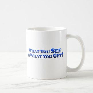Mug Ce que vous See est ce qui obtenez vous - des