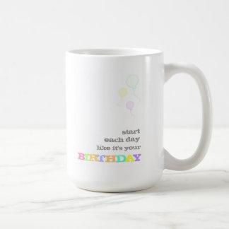 Mug Commencez chaque jour comme c'est votre