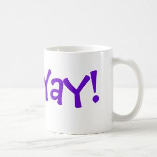 """Mug Commencez votre jour avec un """"Yay ! """""""