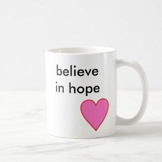 Mug croyez à l'espoir